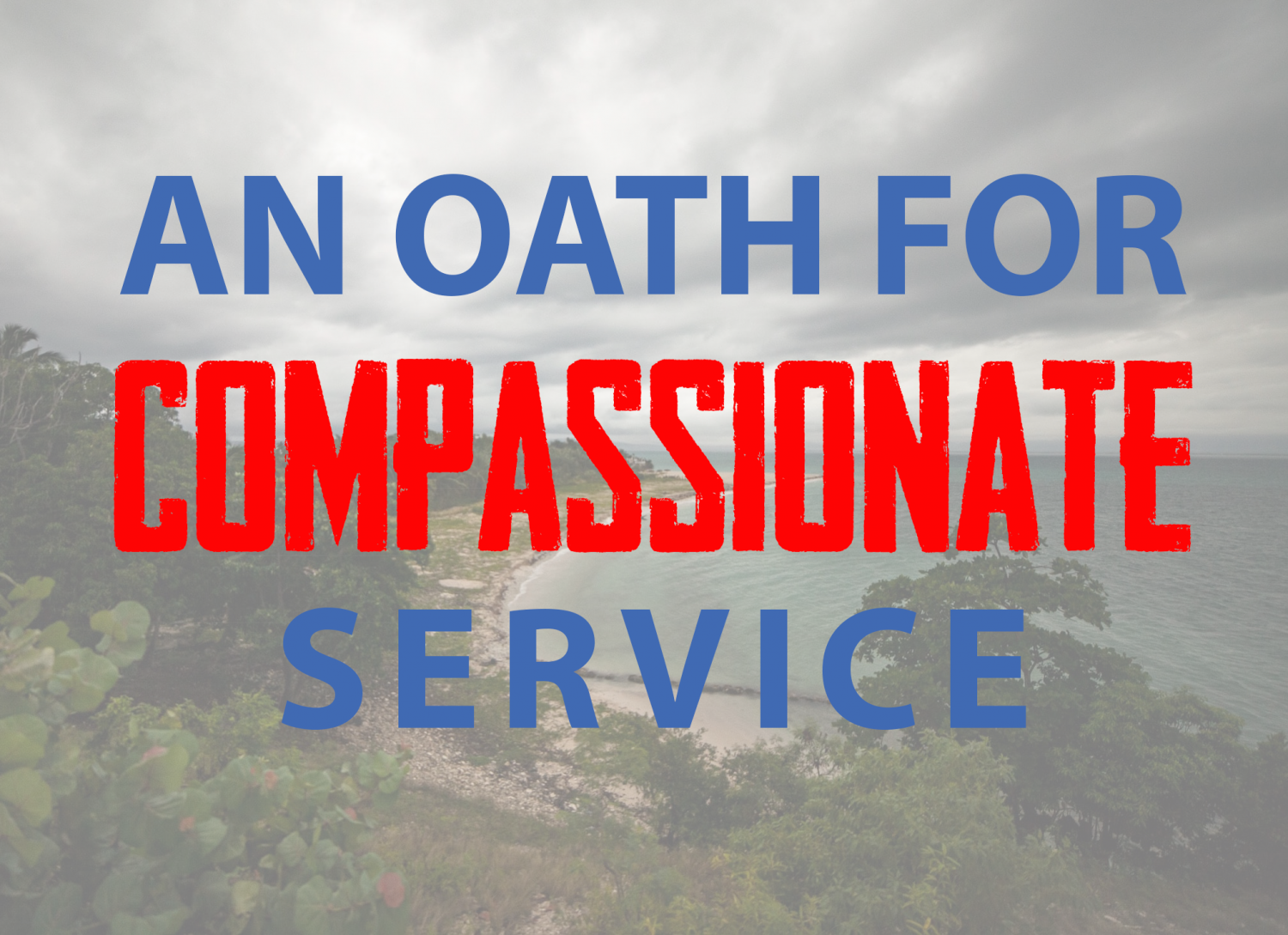 An Oath for Compassionate Service